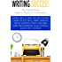 Writing Success: Your Book from Start to Finish to Publication