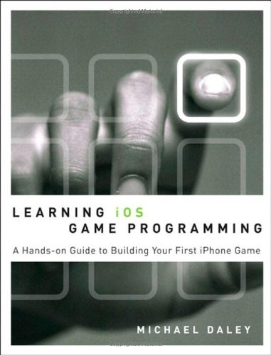 Learning iOS Game Programming: A Hands-On Guide to Building Your First iPhone Game Front Cover