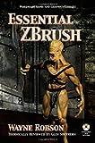 Essential Zbrush, Wayne Robson, 1598220594
