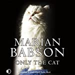 Only the Cat: Marian Babson Mysteries | Marian Babson