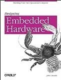 Designing Embedded Hardware, Catsoulis, John, 0596003625