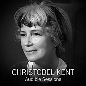 FREE: Audible Sessions with Christobel Kent Rede