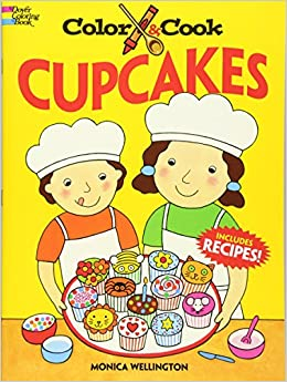 Color & Cook CUPCAKES (Dover Coloring Books): Monica Wellington ...