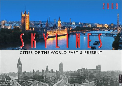 Skylines: Cities of the World Past and Present 2009 Wall Calendar ()