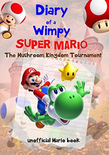 super-mario-diary-of-a-wimpy-super-mario-mushroom-kingdom-tournamentan-unofficial-mario-book-a-hilar