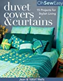 Oh Sew Easy Duvet Covers and Curtains, Jean Wells and Valori Wells, 1571203583