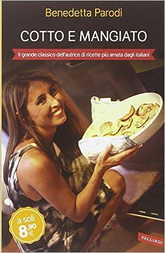 Cotto E Mangiato Amazonde Benedetta Parodi Fremdsprachige Bücher