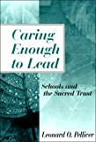 img - for Caring Enough to Lead: Schools and the Sacred Trust by Leonard O. Pellicer (1999-07-07) book / textbook / text book