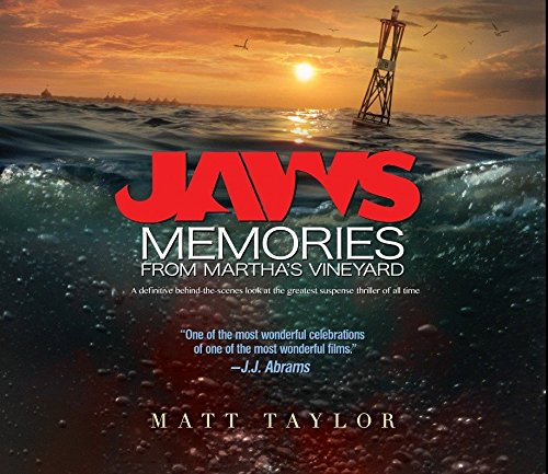 Jaws: Memories from Martha's Vineyard: A Definitive Behind-the-Scenes Look at the Greatest Suspense Thriller of All -