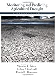 img - for Monitoring and Predicting Agricultural Drought: A Global Study book / textbook / text book