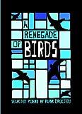 img - for A Renegade of Birds book / textbook / text book