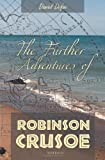 The Further Adventures of Robinson Crusoe, Daniel Defoe, 1909175196