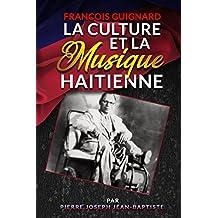 Francois Guignard La Culture Et La Musique Haitienne
