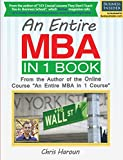 "This is the book version of the popular online course called ""An Entire MBA in 1 Course"" by Chris Haroun, who is an award winning MBA Professor. He is also the Author of ""101 Crucial Lessons They Don't Teach You in Business School"", which For..."