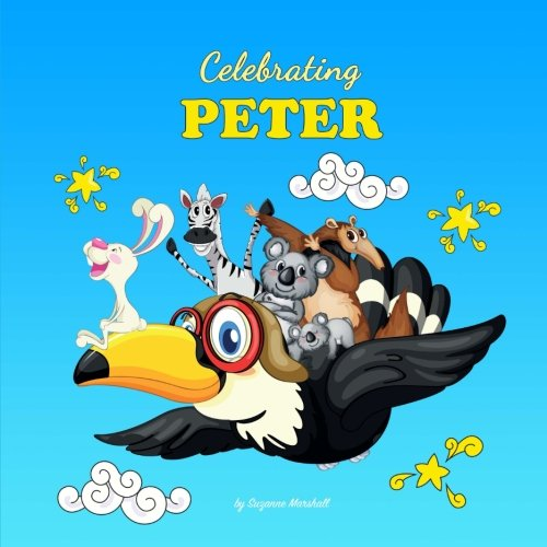 Download Celebrating Peter: Personalized Baby Books & Personalized Baby Gifts (Personalized Children's Books, Baby Books, Baby Shower Gifts) pdf