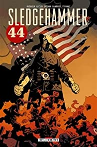 Sledgehammer 44 par John Arcudi