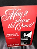 May It Please the Court, Irving R. Segal, 0805942289