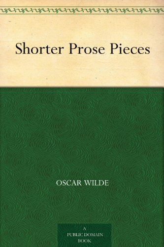Shorter Prose Pieces ()