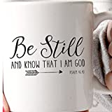 Coffee Mug 11 oz White Novelty Christian Themed - Be Still And Know That I Am God Psalm 46:10