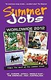 Summer Jobs Worldwide 2012, Susan Griffith, 1854585975