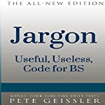 Jargon: Useful, Useless, Code for BS (Bigshots' Bull) | Pete Geissler