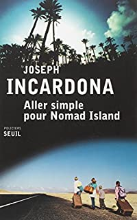 Aller simple pour Nomad Island, Incardona, Joseph