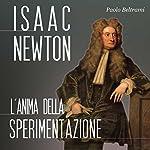 Isaac Newton: L'anima della sperimentazione | Paolo Beltrami