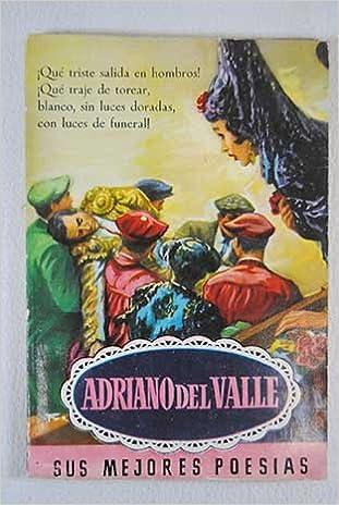 Sus mejores poesias: Adriano del Valle: Amazon.com: Books
