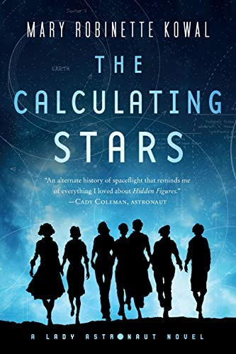 The Calculating Stars: A Lady Astronaut Novel (Lady Astronaut, 1)