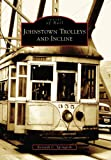 Johnstown Trolleys and Incline by Kenneth C. Springirth front cover
