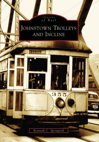 Johnstown Trolleys and  Incline (PA) (Images of Rail)