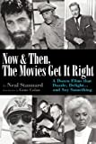 Now and Then, the Movies Get It Right, Neal Stannard, 1593936141