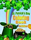 St. Patrick's Day Coloring Book For Kids PLUS Activities: Coloring Book for Boys & Girls (Holiday Coloring Books) (Volume 1)