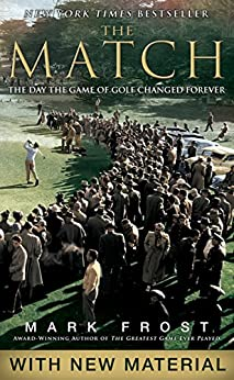 The Match: The Day the Game of Golf Changed Forever by [Frost, Mark]