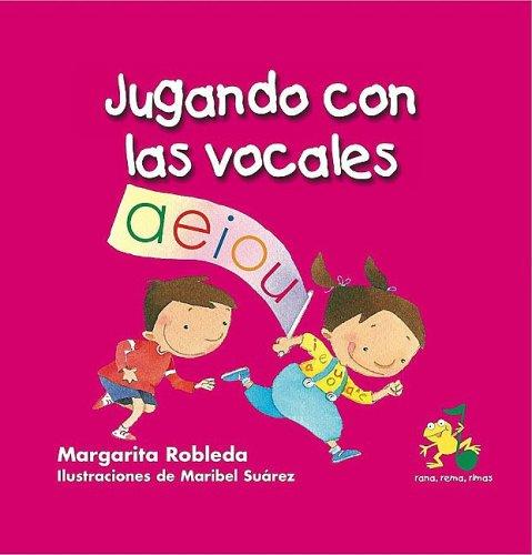 Download Jugando con las vocales/ Playing with Vowels (Rana, Rema, Rimas) (Spanish Edition) pdf