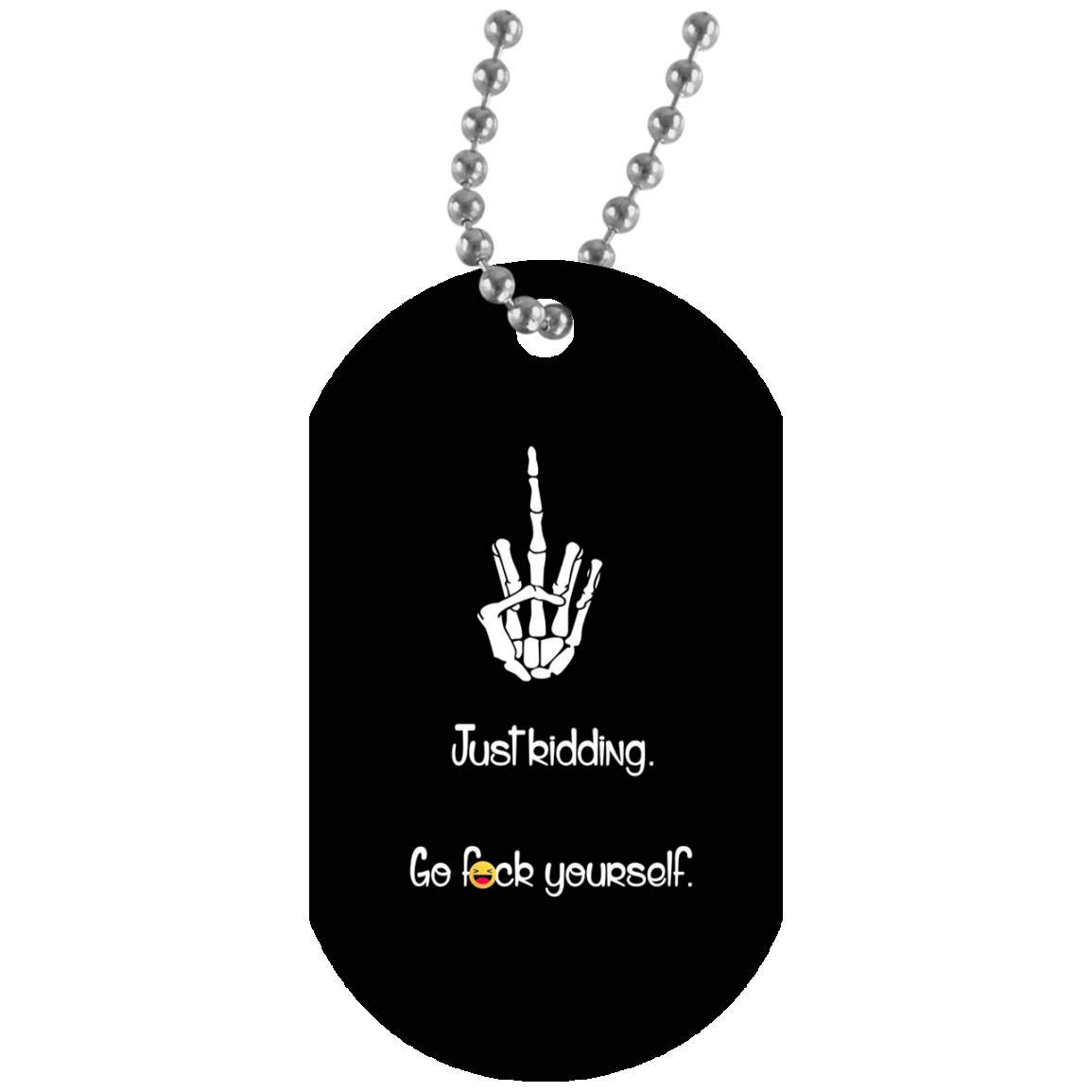 Just Kidding Go Fock Yourself Dog Tag Military Necklace Army for Men and Women Sonzoo Shop Funny Dog Tag Military Necklace Army