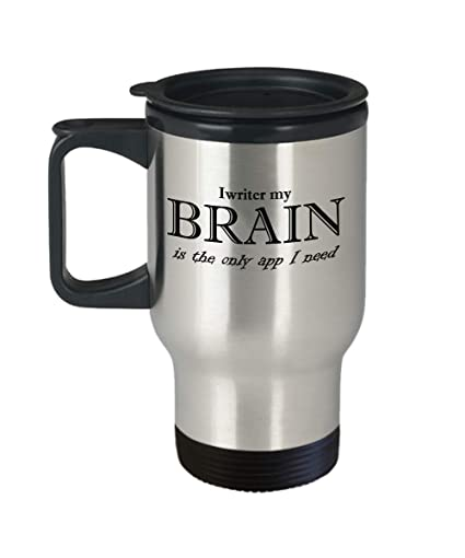 Amazon Unique Travel Mug Brain Gifts Ideas For Birthday Or Christmas I Writer My Is The Only App Need Kitchen Dining