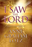 I Saw the Lord, Anne Graham Lotz, 0310262879