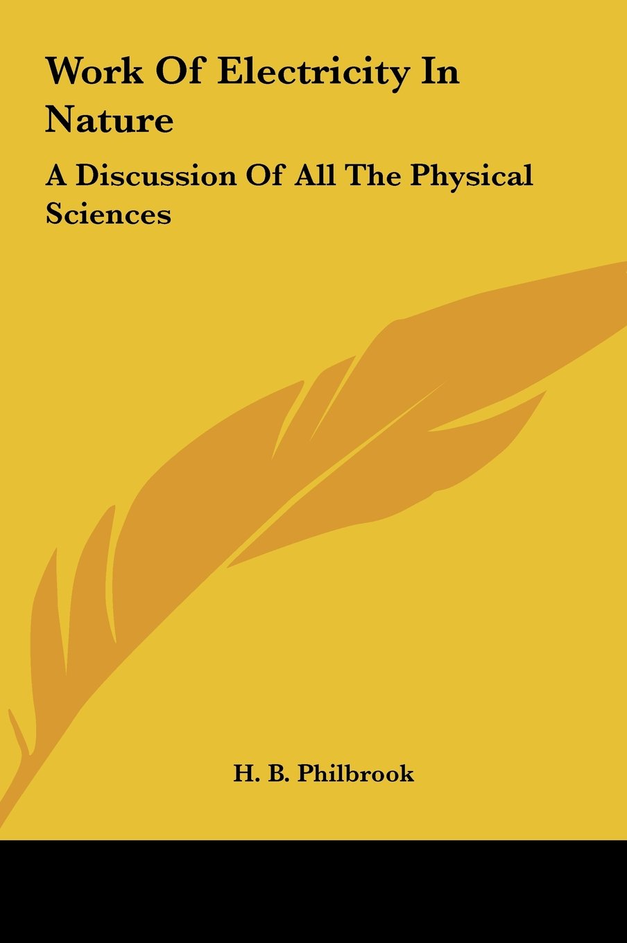 Read Online Work Of Electricity In Nature: A Discussion Of All The Physical Sciences ebook
