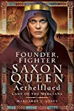 img - for Founder, Fighter, Saxon Queen: Aethelflaed, Lady of the Mercians book / textbook / text book