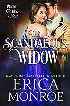 The Scandalous Widow (Gothic Brides Book 3) by [Monroe, Erica]