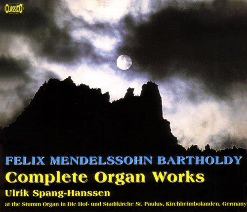 - Felix Mendelssohn Bartholdy: Complete Organ Works