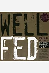Well Fed: Paleo Recipes for People Who Love to Eat by Joulwan, Melissa 1st (first) Edition (2012) Unknown Binding