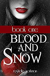 Blood and Snow Book 1: Blood and Snow, Revenant in Training, The Vampire Christopher, Blood Soaked Promises (Blood and Snow Boxed set)