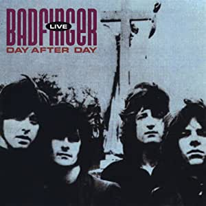 BADFINGER - Day After Day: Live - Amazon.com Music