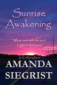 Sunrise Awakening (An Evil Rising Novel Book 1) by [Siegrist, Amanda]