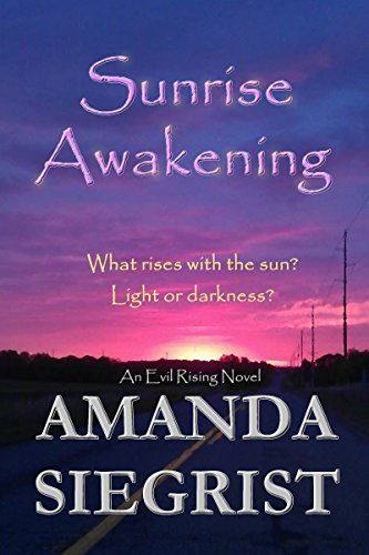 Sunrise Awakening (An Evil Rising Novel Book 1)