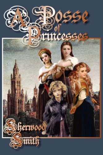 A Posse of Princesses by Sherwood Smith (1-Mar-2008) Hardcover