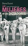 Las Mujeres de Los Dictadores, Diane Ducret, 6071119553