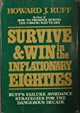 Survive and Win in the Inflationary Eighties, Howard J. Ruff, 0812908864